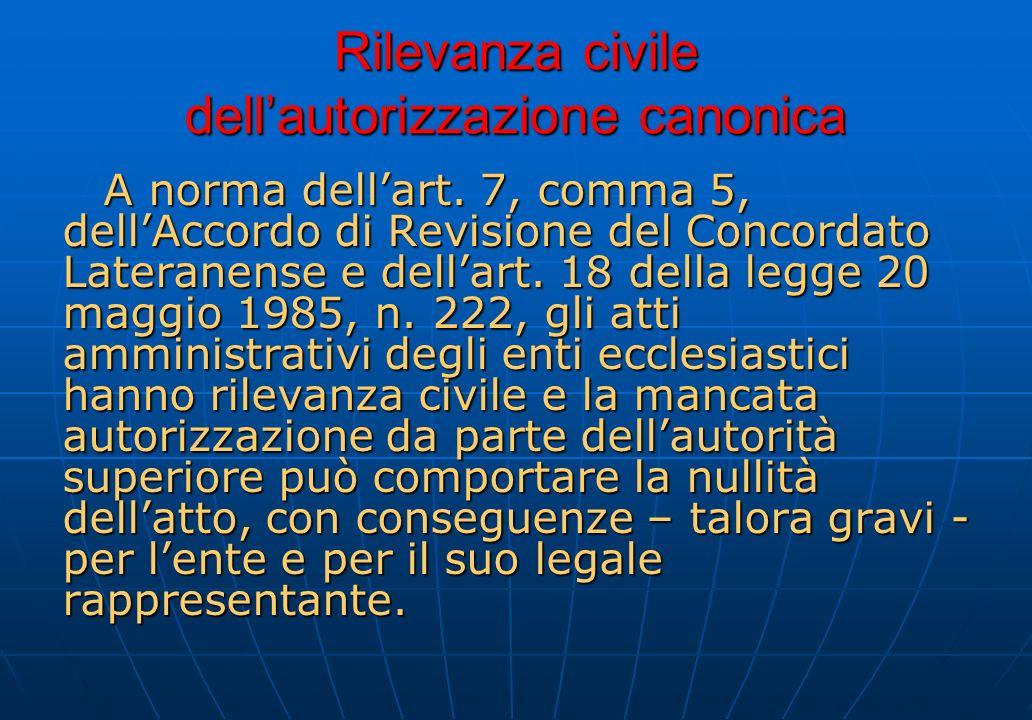 Rilevanza civile dellautorizzazione canonica A norma dellart. 7, comma 5, dellAccordo di Revisione del Concordato Lateranense e dellart. 18 della legg
