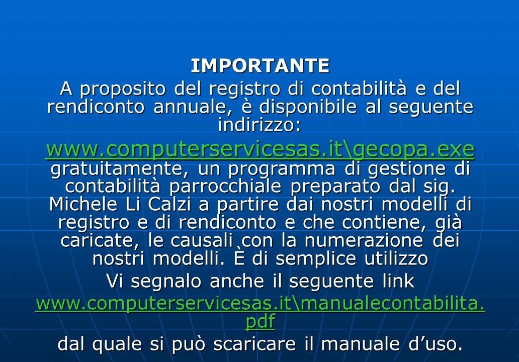 IMPORTANTE A proposito del registro di contabilità e del rendiconto annuale, è disponibile al seguente indirizzo: www.computerservicesas.it\gecopa.exe