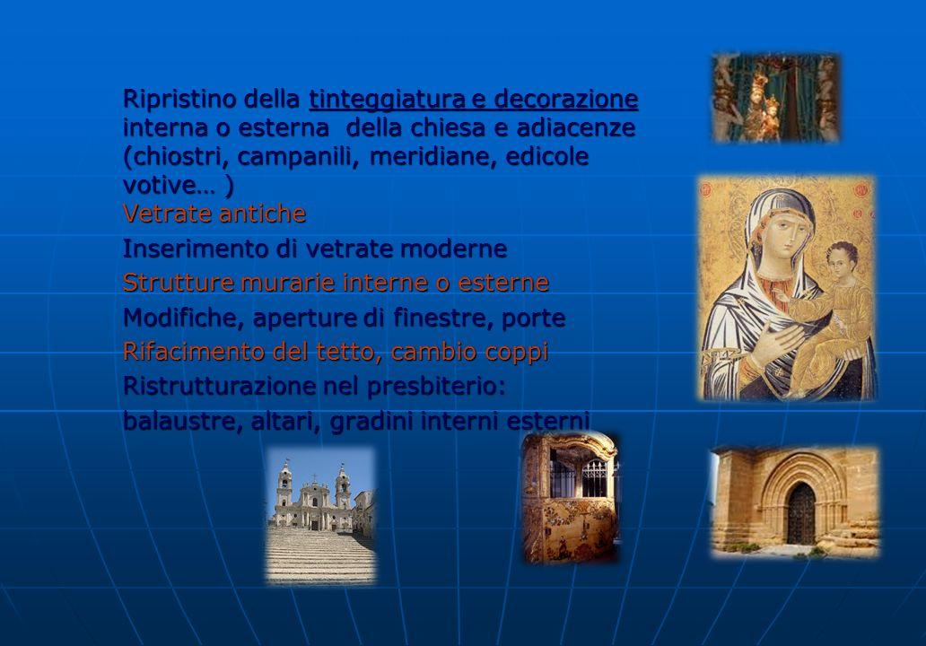 Ripristino della tinteggiatura e decorazione interna o esterna della chiesa e adiacenze (chiostri, campanili, meridiane, edicole votive… ) Vetrate ant