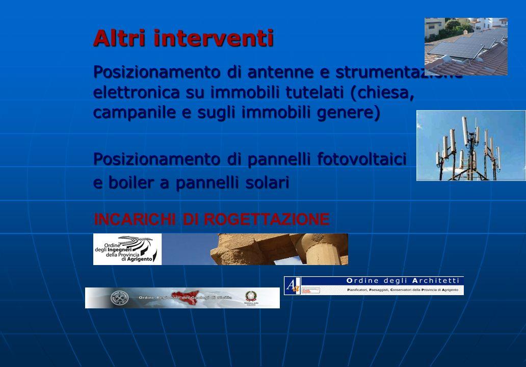 Altri interventi Posizionamento di antenne e strumentazione elettronica su immobili tutelati (chiesa, campanile e sugli immobili genere) Posizionament