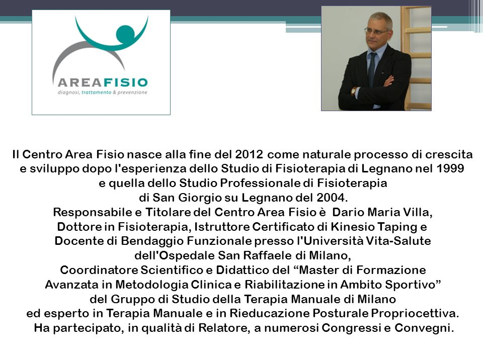 Il Centro Area Fisio nasce alla fine del 2012 come naturale processo di crescita e sviluppo dopo l'esperienza dello Studio di Fisioterapia di Legnano