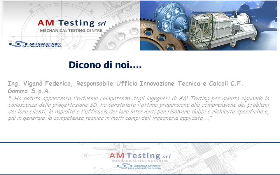 Attività di ricerca Grazie ad un accordo di collaborazione con la Università di Pisa e con la Avio S.p.A.
