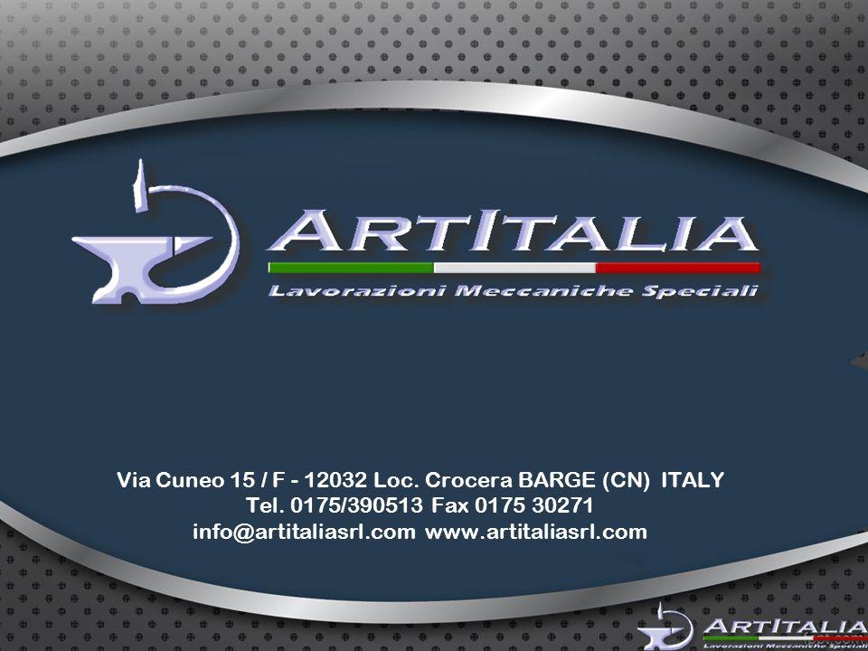 Via Cuneo 15 / F - 12032 Loc. Crocera BARGE (CN) ITALY Tel.
