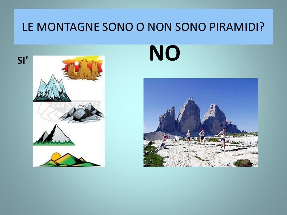 LE MONTAGNE SONO O NON SONO PIRAMIDI? SI NO