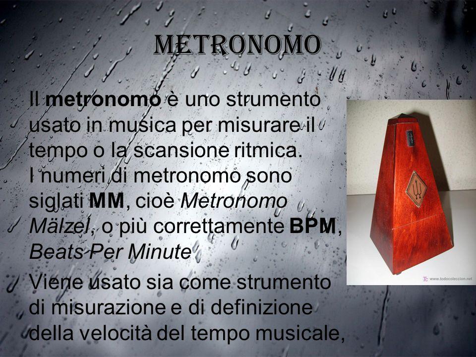 Metronomo Il metronomo è uno strumento usato in musica per misurare il tempo o la scansione ritmica. I numeri di metronomo sono siglati MM, cioè Metro