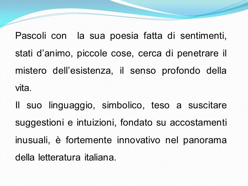 Giovanni Pascoli nacque a San Mauro di Romagna in provincia di Forlì il 31 dicembre 1855 da Ruggero Pascoli e da Caterina, quarto di 10 figli.