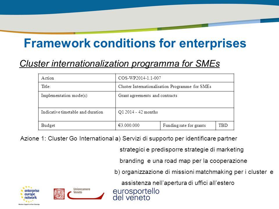 Framework conditions for enterprises Cluster internationalization programma for SMEs Azione 2: European Cluster Collboration Platform (contratto di servizio) Indicatori: nr.