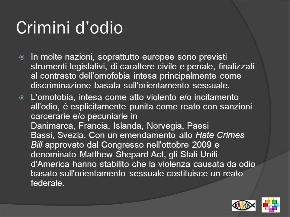 Crimini dodio In molte nazioni, soprattutto europee sono previsti strumenti legislativi, di carattere civile e penale, finalizzati al contrasto dell'o