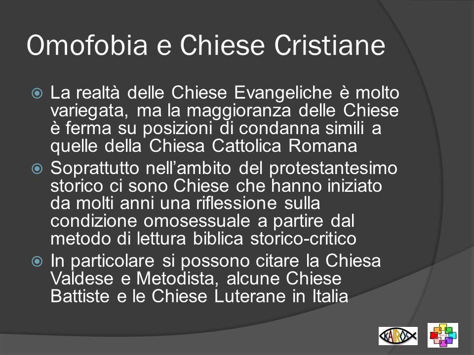 Omofobia e Chiese Cristiane La realtà delle Chiese Evangeliche è molto variegata, ma la maggioranza delle Chiese è ferma su posizioni di condanna simi