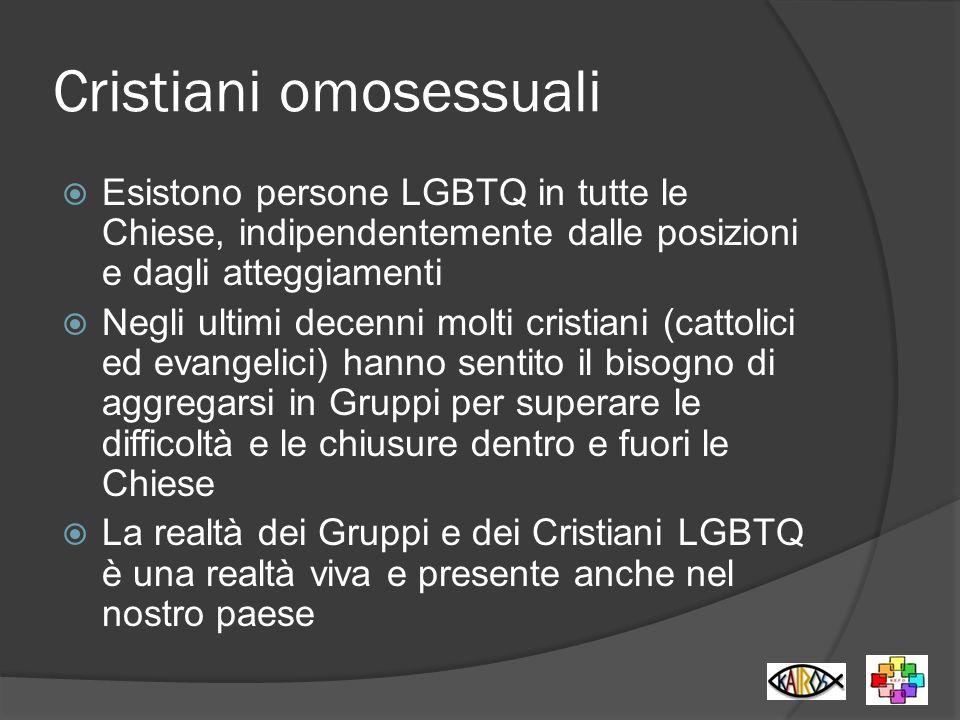 Cristiani omosessuali Esistono persone LGBTQ in tutte le Chiese, indipendentemente dalle posizioni e dagli atteggiamenti Negli ultimi decenni molti cr