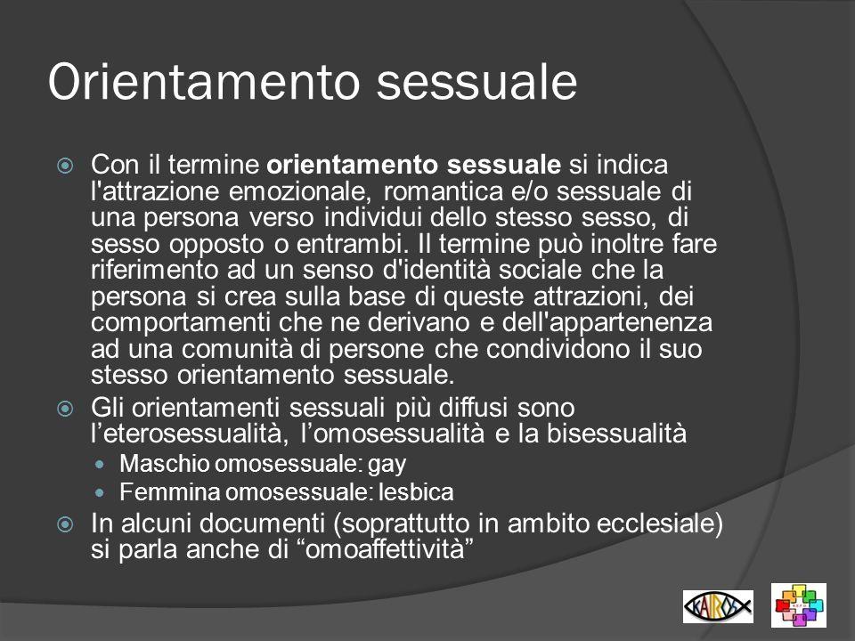 Orientamento sessuale Con il termine orientamento sessuale si indica l'attrazione emozionale, romantica e/o sessuale di una persona verso individui de