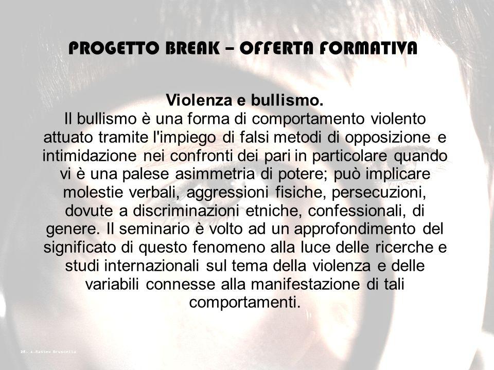 DR. A.Matteo Bruscella PROGETTO BREAK – OFFERTA FORMATIVA Autismo e disabilità intellettive. Liniziativa seminariale nasce con lobiettivo di affrontar