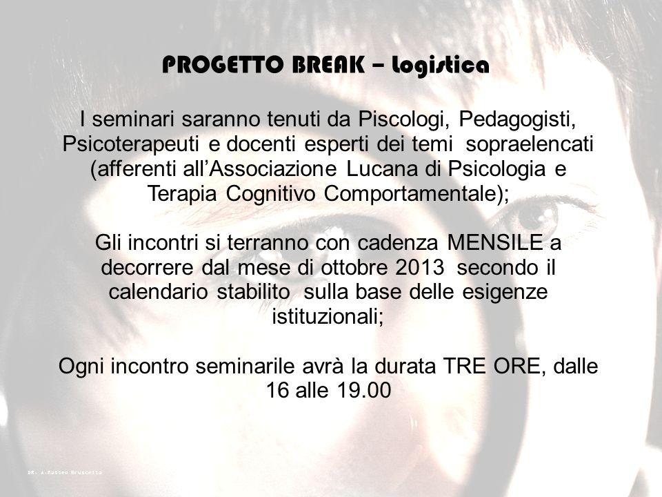 DR. A.Matteo Bruscella PROGETTO BREAK – OFFERTA FORMATIVA Programmi di sviluppo della Prosocialità. La prosocialità è la competenza che, senza la rice