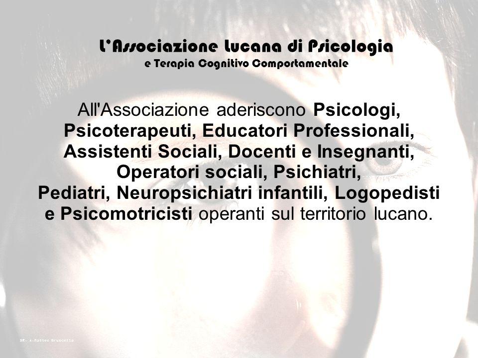DR. A.Matteo Bruscella LAssociazione nasce nel maggio 2011, su iniziativa di Psicologi operanti sul territorio Regionale ed ha per oggetto lapplicazio