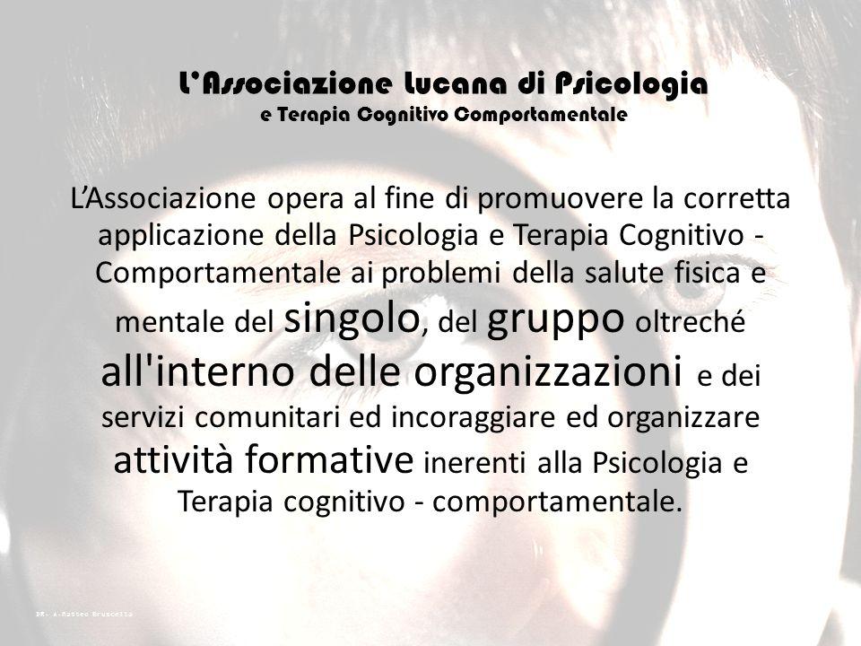 DR. A.Matteo Bruscella All'Associazione aderiscono Psicologi, Psicoterapeuti, Educatori Professionali, Assistenti Sociali, Docenti e Insegnanti, Opera
