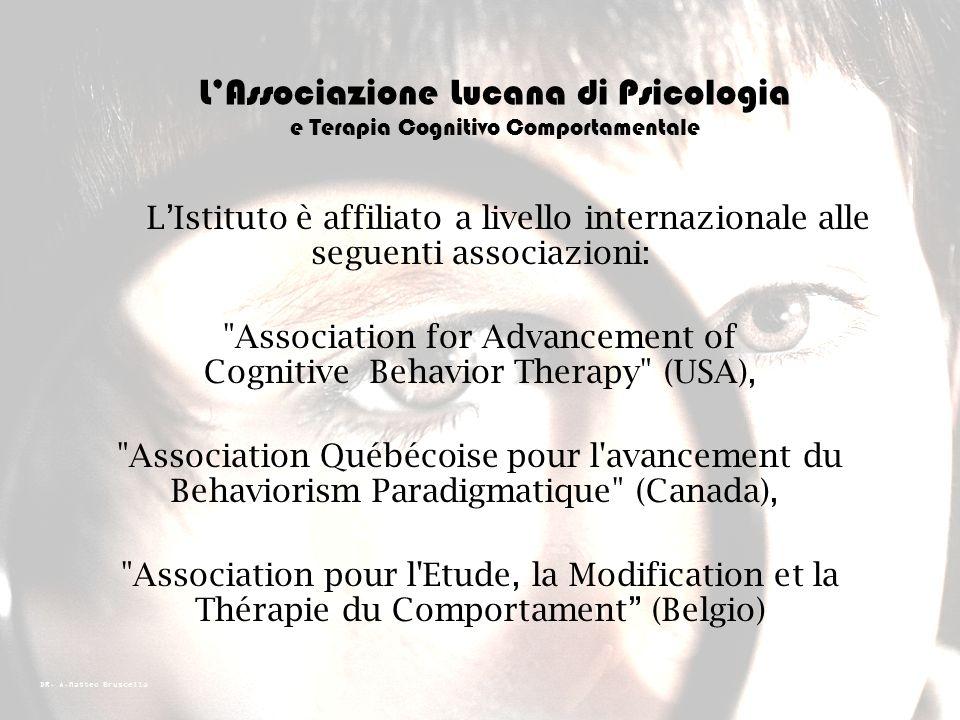 DR. A.Matteo Bruscella Lassociazione lucana di psicologia e terapia cognitivo comportamentale è affiliata a livello nazionale con lIstituto Walden - A