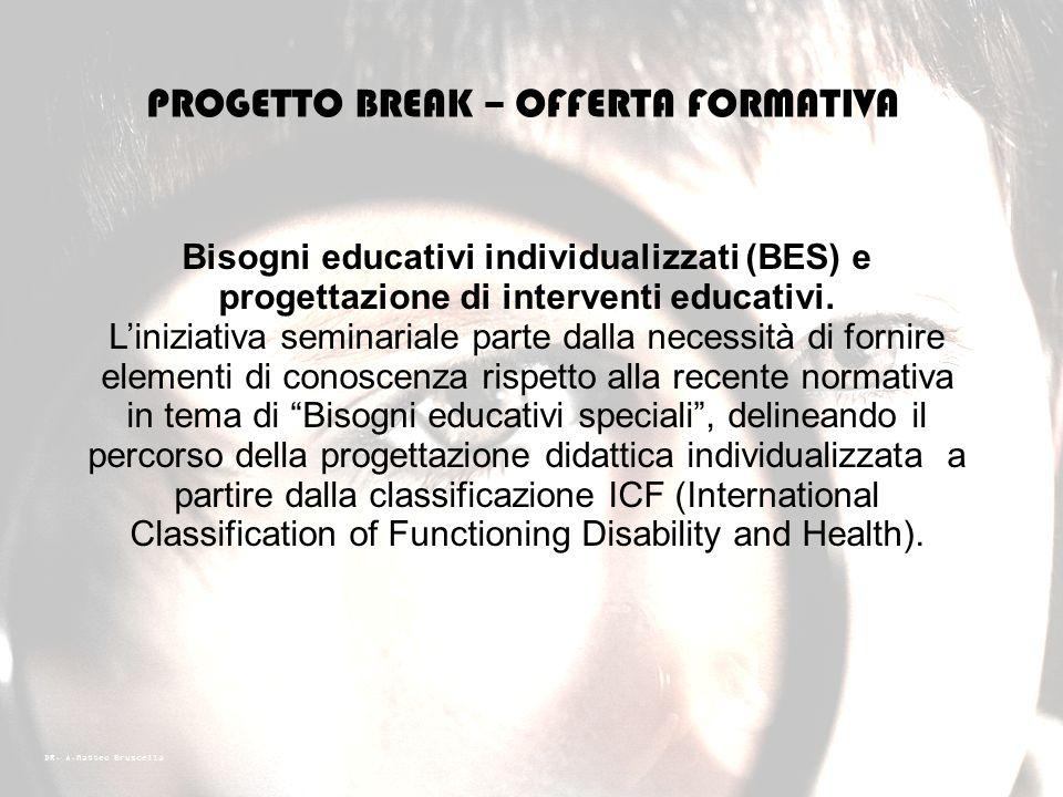 DR. A.Matteo Bruscella Obiettivi generali 1.Promuovere una formazione di base sui temi della psicoeducazione; 2.Promuovere lo sviluppo di un linguaggi