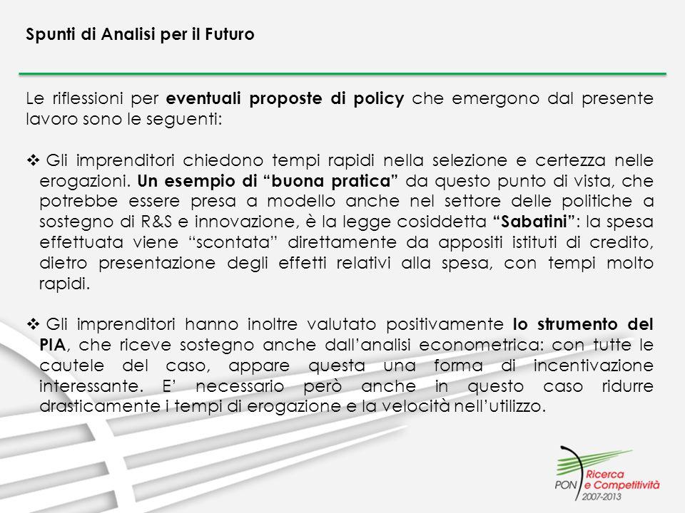 Spunti di Analisi per il Futuro Le riflessioni per eventuali proposte di policy che emergono dal presente lavoro sono le seguenti: Gli imprenditori ch