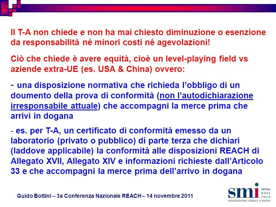 Guido Bottini – 3a Conferenza Nazionale REACH – 14 novembre 2011 Il T-A non chiede e non ha mai chiesto diminuzione o esenzione da responsabilità né minori costi né agevolazioni.