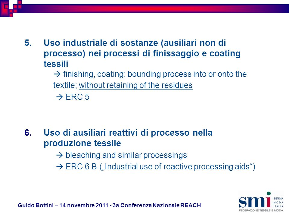 5.Uso industriale di sostanze (ausiliari non di processo) nei processi di finissaggio e coating tessili finishing, coating: bounding process into or o