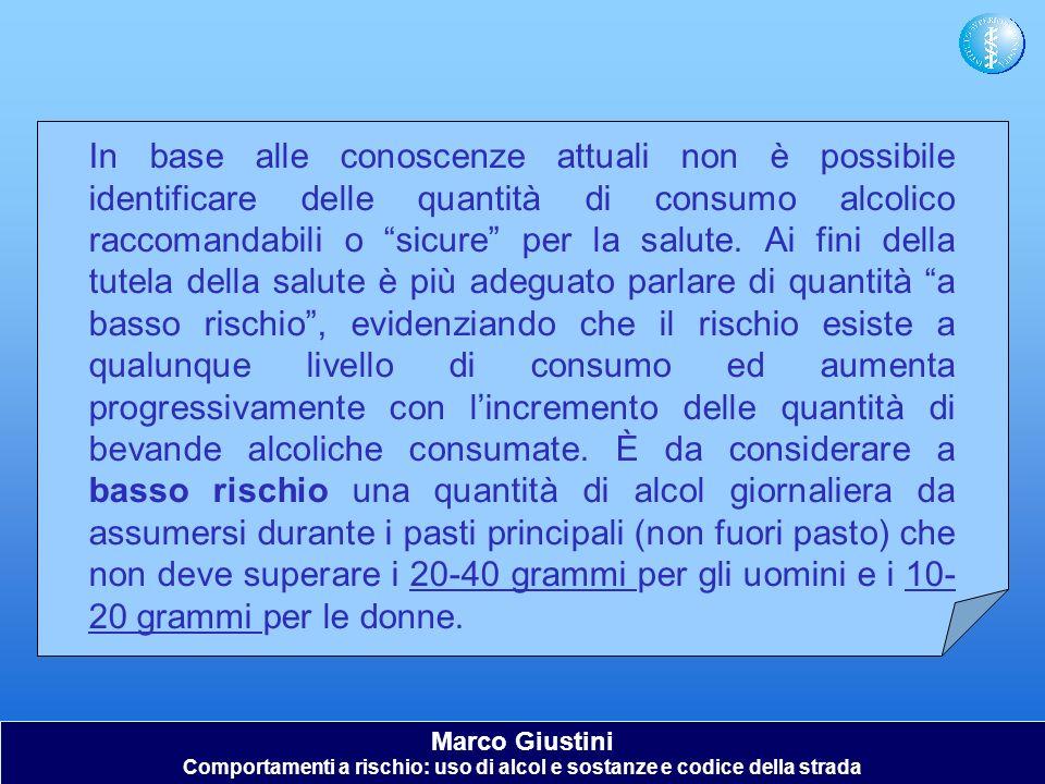Marco Giustini Comportamenti a rischio: uso di alcol e sostanze e codice della strada In base alle conoscenze attuali non è possibile identificare del