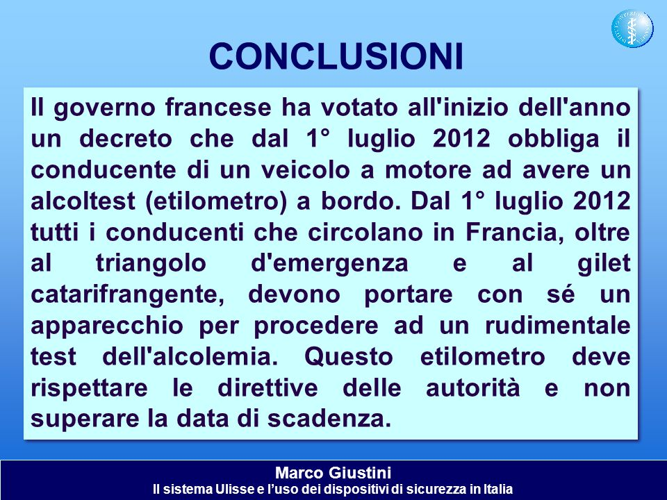 Marco Giustini Il sistema Ulisse e luso dei dispositivi di sicurezza in Italia CONCLUSIONI Il governo francese ha votato all'inizio dell'anno un decre