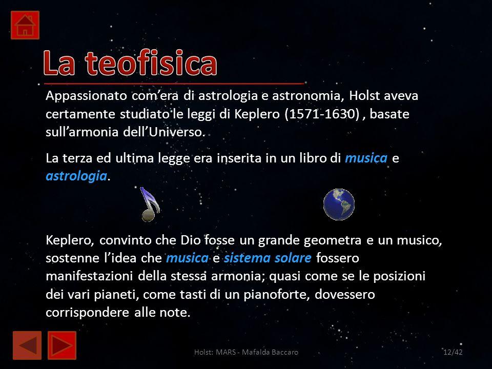 Holst: MARS - Mafalda Baccaro12/42 Appassionato comera di astrologia e astronomia, Holst aveva certamente studiato le leggi di Keplero (1571-1630), ba