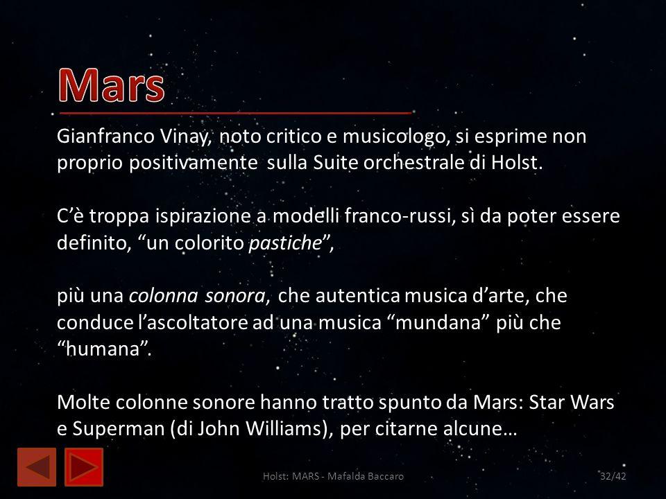 Holst: MARS - Mafalda Baccaro32/42 Gianfranco Vinay, noto critico e musicologo, si esprime non proprio positivamente sulla Suite orchestrale di Holst.