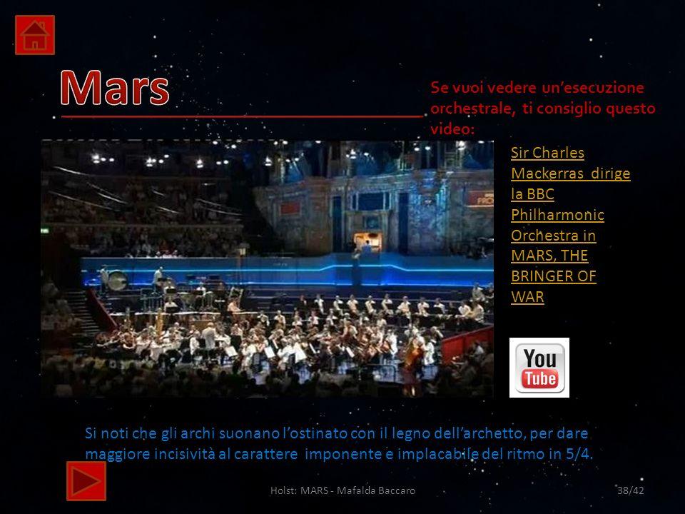 Holst: MARS - Mafalda Baccaro38/42 Sir Charles Mackerras dirige la BBC Philharmonic Orchestra in MARS, THE BRINGER OF WAR Si noti che gli archi suonan