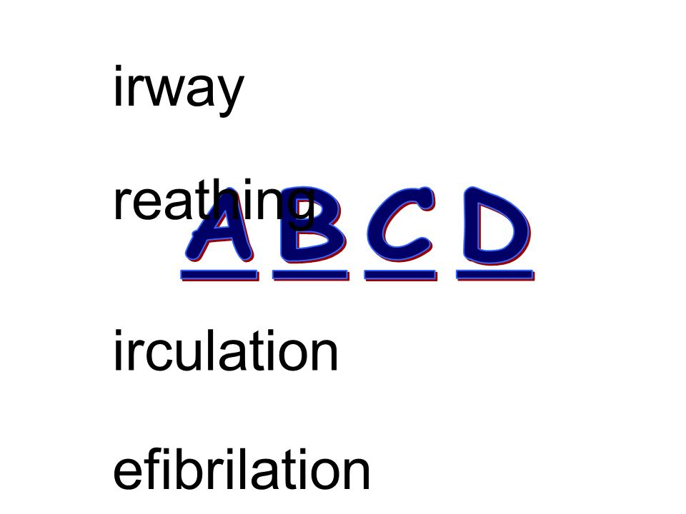 irway reathing irculation efibrilation