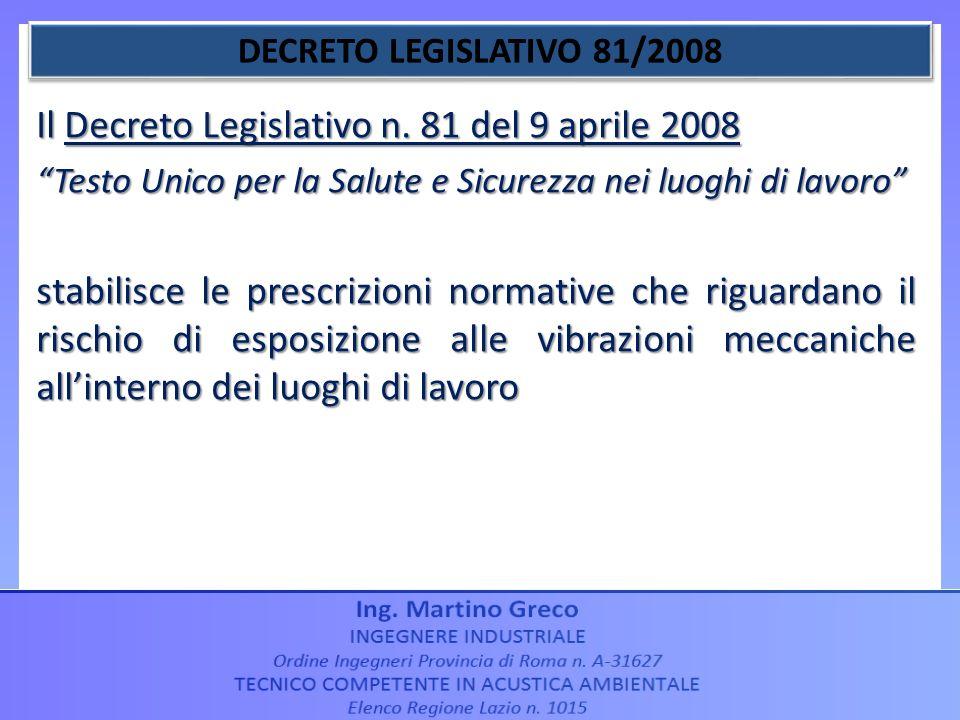 Il Decreto Legislativo n. 81 del 9 aprile 2008 Testo Unico per la Salute e Sicurezza nei luoghi di lavoro stabilisce le prescrizioni normative che rig