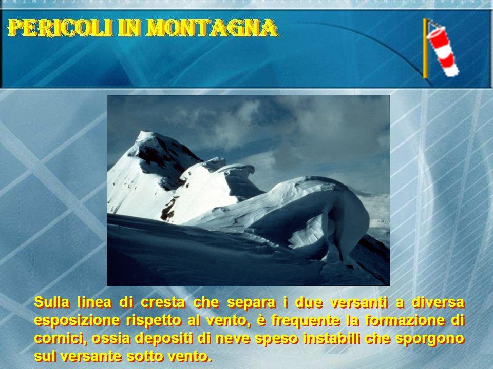 Sulla linea di cresta che separa i due versanti a diversa esposizione rispetto al vento, è frequente la formazione di cornici, ossia depositi di neve