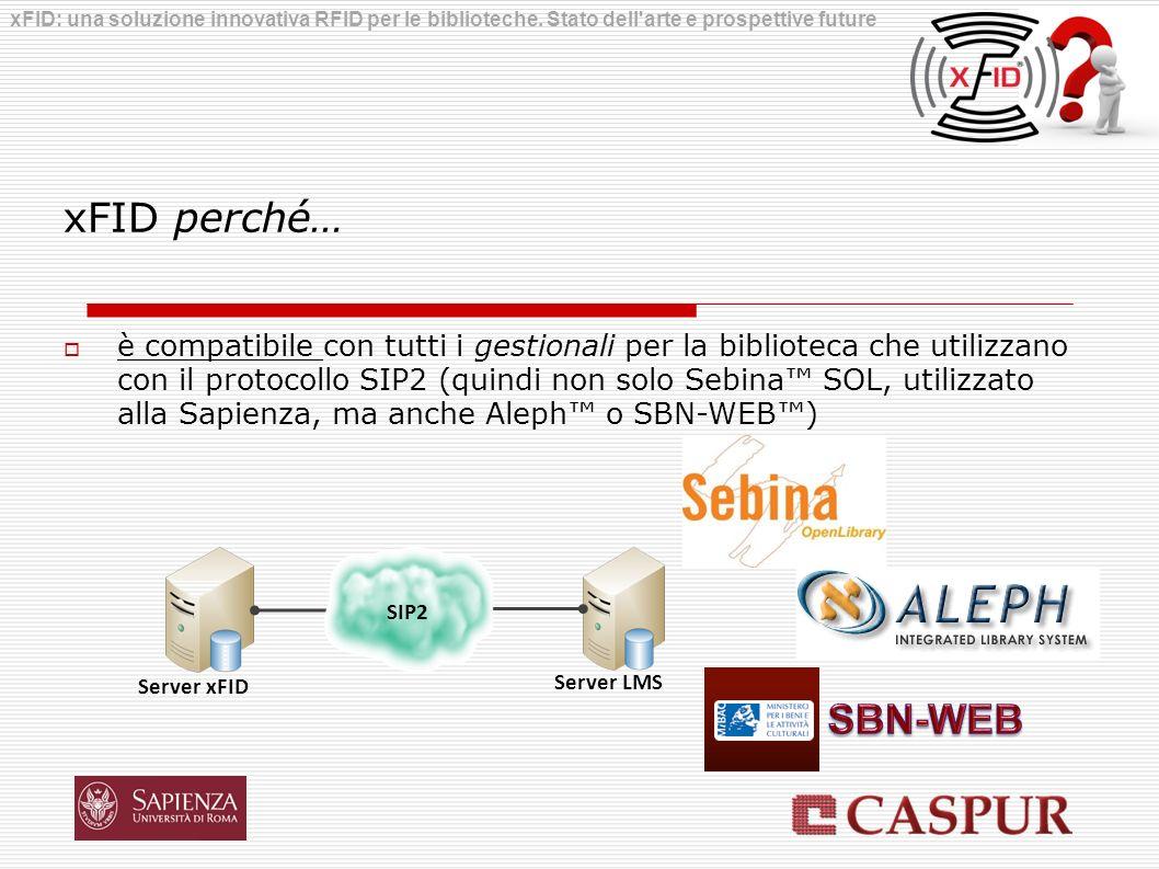 xFID perché… è compatibile con tutti i gestionali per la biblioteca che utilizzano con il protocollo SIP2 (quindi non solo Sebina SOL, utilizzato alla
