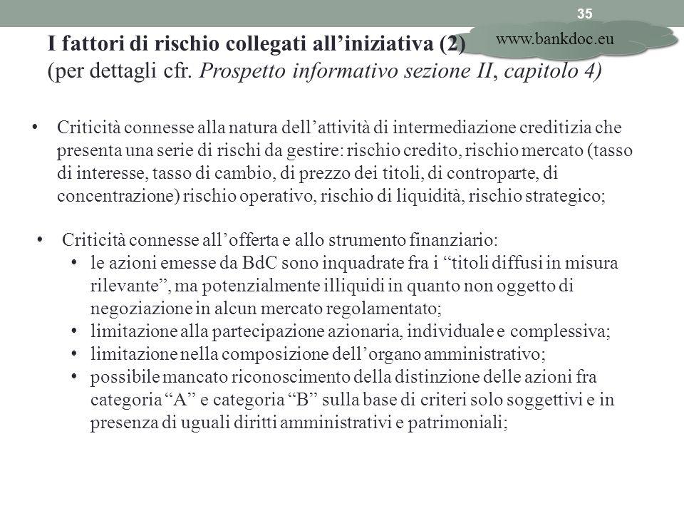 www.bankdoc.eu 35 Criticità connesse alla natura dellattività di intermediazione creditizia che presenta una serie di rischi da gestire: rischio credi