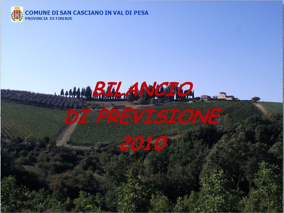 COMUNE DI SAN CASCIANO IN VAL DI PESA PROVINCIA DI FIRENZE BILANCIO DI PREVISIONE 2010 COMUNE DI SAN CASCIANO IN VAL DI PESA PROVINCIA DI FIRENZE