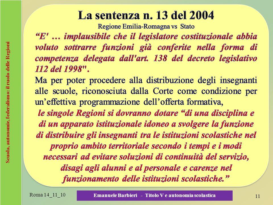 Scuola, autonomie, federalismo: il ruolo delle Regioni Roma 14_11_10 11 Emanuele Barbieri - Titolo V e autonomia scolastica