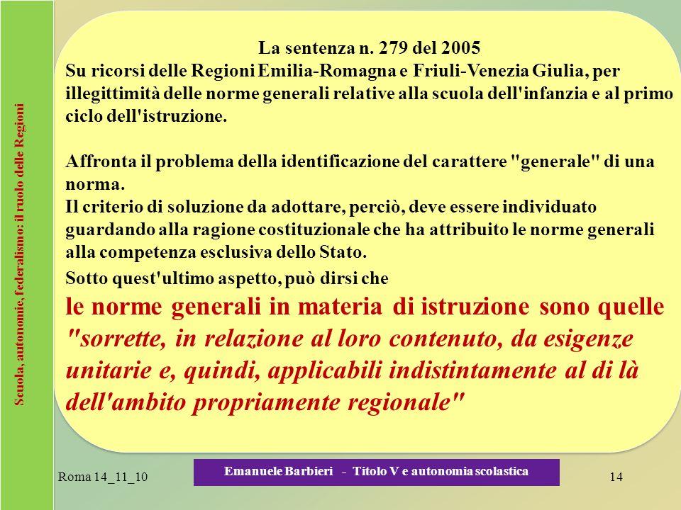 Scuola, autonomie, federalismo: il ruolo delle Regioni La sentenza n. 279 del 2005 Su ricorsi delle Regioni Emilia-Romagna e Friuli-Venezia Giulia, pe