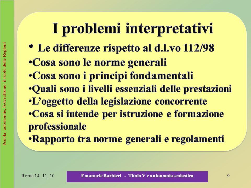 Roma 14_11_10 Emanuele Barbieri - Titolo V e autonomia scolastica 10 il lungo contenzioso tra Regioni e Stato Principali sentenze della Corte costituzionale n.