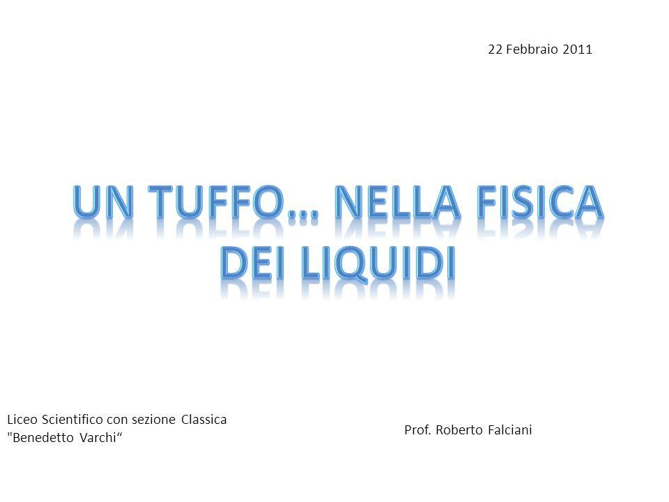 22 Febbraio 2011 Liceo Scientifico con sezione Classica Benedetto Varchi Prof. Roberto Falciani