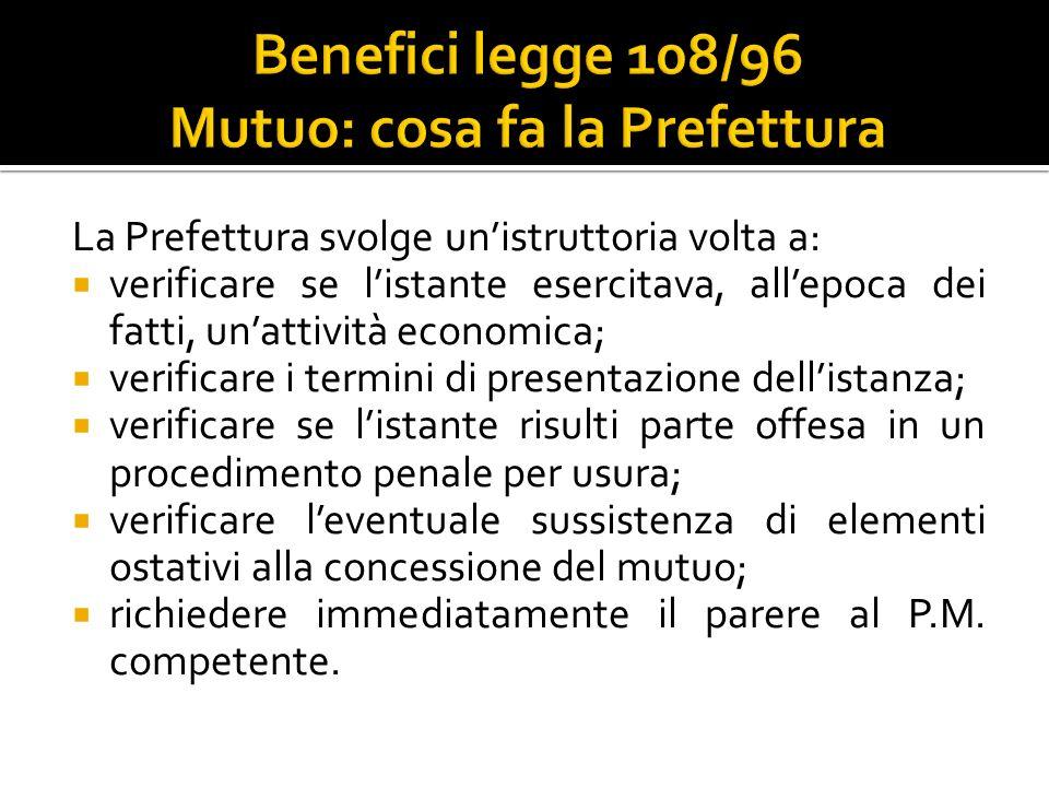 La Prefettura svolge unistruttoria volta a: verificare se listante esercitava, allepoca dei fatti, unattività economica; verificare i termini di prese