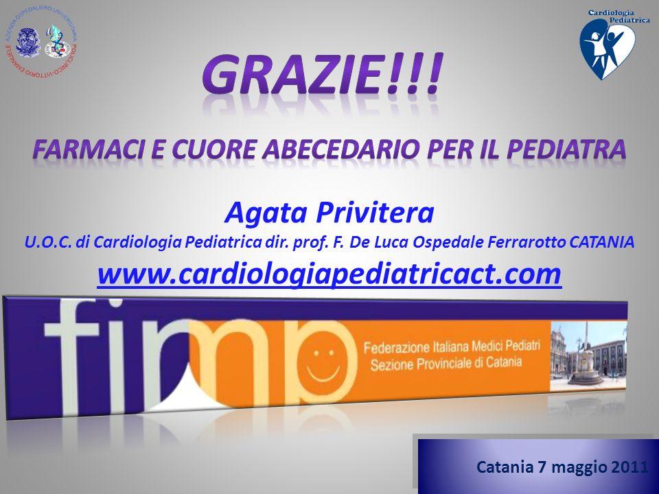 U.O.C. Cardiologia Pediatrica Ferrarotto CT Agata Privitera U.O.C. di Cardiologia Pediatrica dir. prof. F. De Luca Ospedale Ferrarotto CATANIA www.car