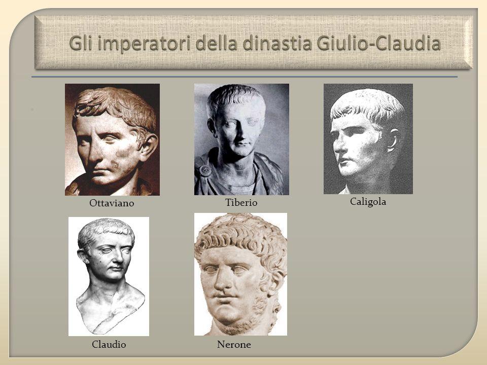 27-14 d.c. Ottaviano 37-41 d.c. Caligola 54-68 d.c. Nerone 14-37 d.c. Tiberio 41-54 d.c Claudio
