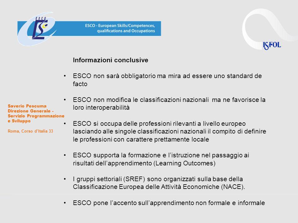 Saverio Pescuma Direzione Generale - Servizio Programmazione e Sviluppo Roma, Corso dItalia 33 Informazioni conclusive ESCO non sarà obbligatorio ma m