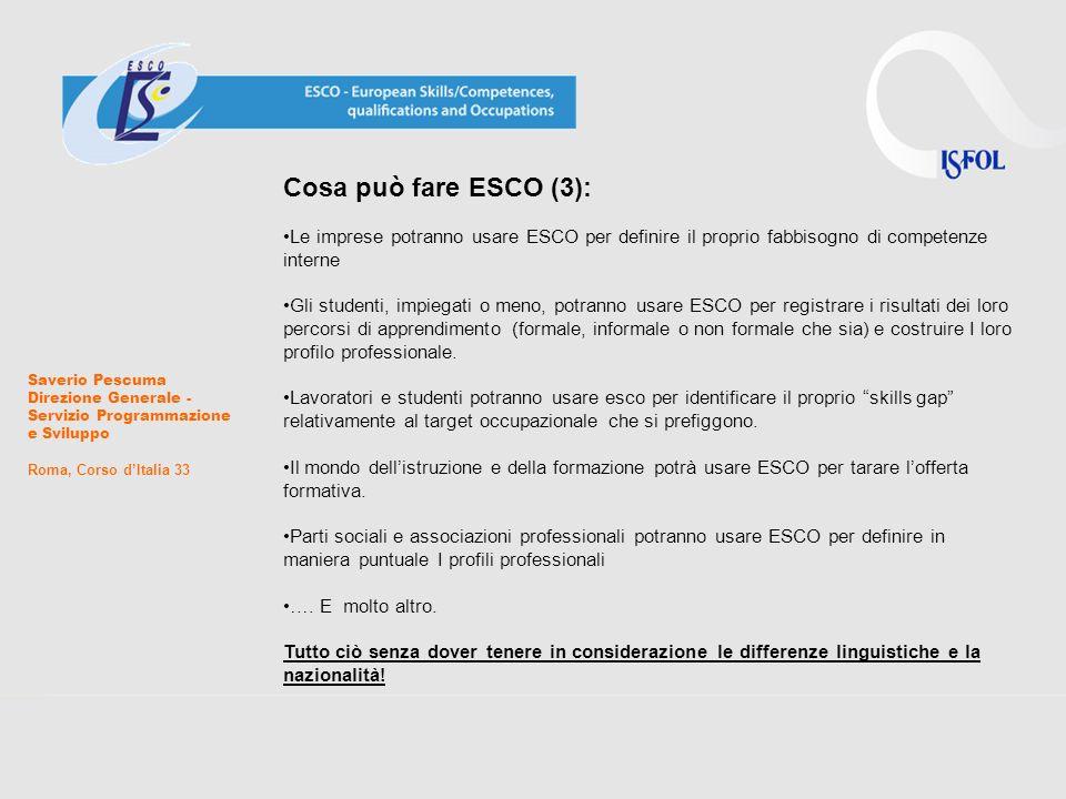 Cosa può fare ESCO (3): Le imprese potranno usare ESCO per definire il proprio fabbisogno di competenze interne Gli studenti, impiegati o meno, potran