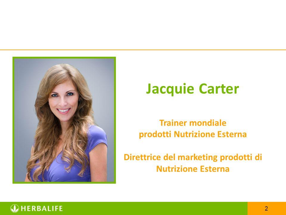 2 Jacquie Carter Trainer mondiale prodotti Nutrizione Esterna Direttrice del marketing prodotti di Nutrizione Esterna