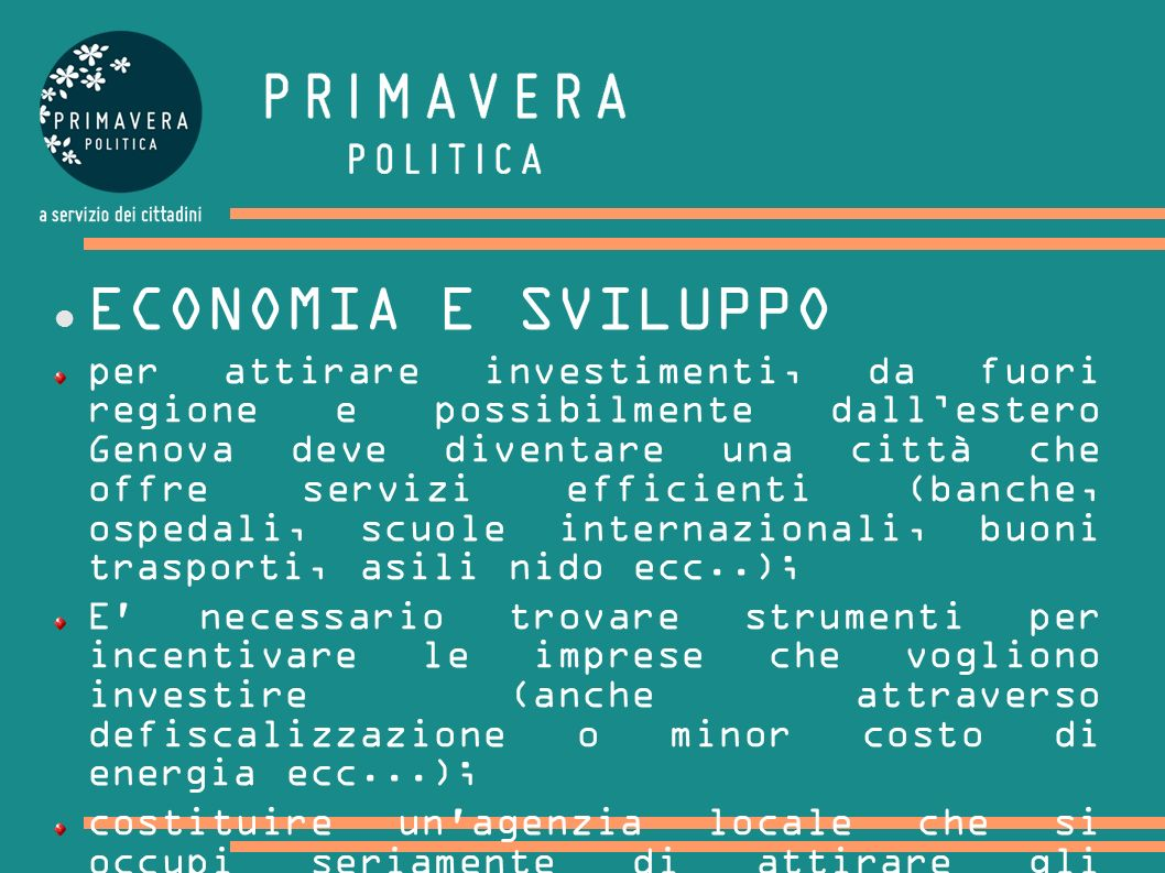 ECONOMIA E SVILUPPO per attirare investimenti, da fuori regione e possibilmente dallestero Genova deve diventare una città che offre servizi efficient