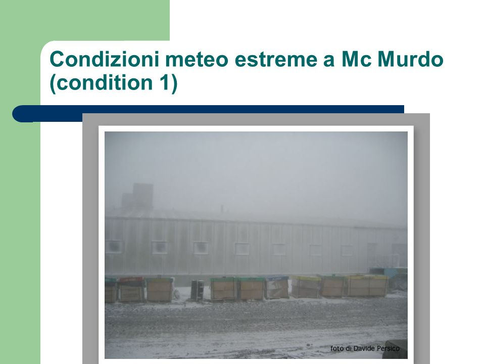 Condizioni meteo estreme a Mc Murdo (condition 1)