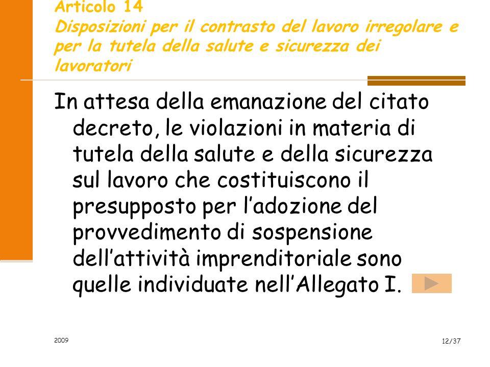 2009 12/37 Articolo 14 Disposizioni per il contrasto del lavoro irregolare e per la tutela della salute e sicurezza dei lavoratori In attesa della ema
