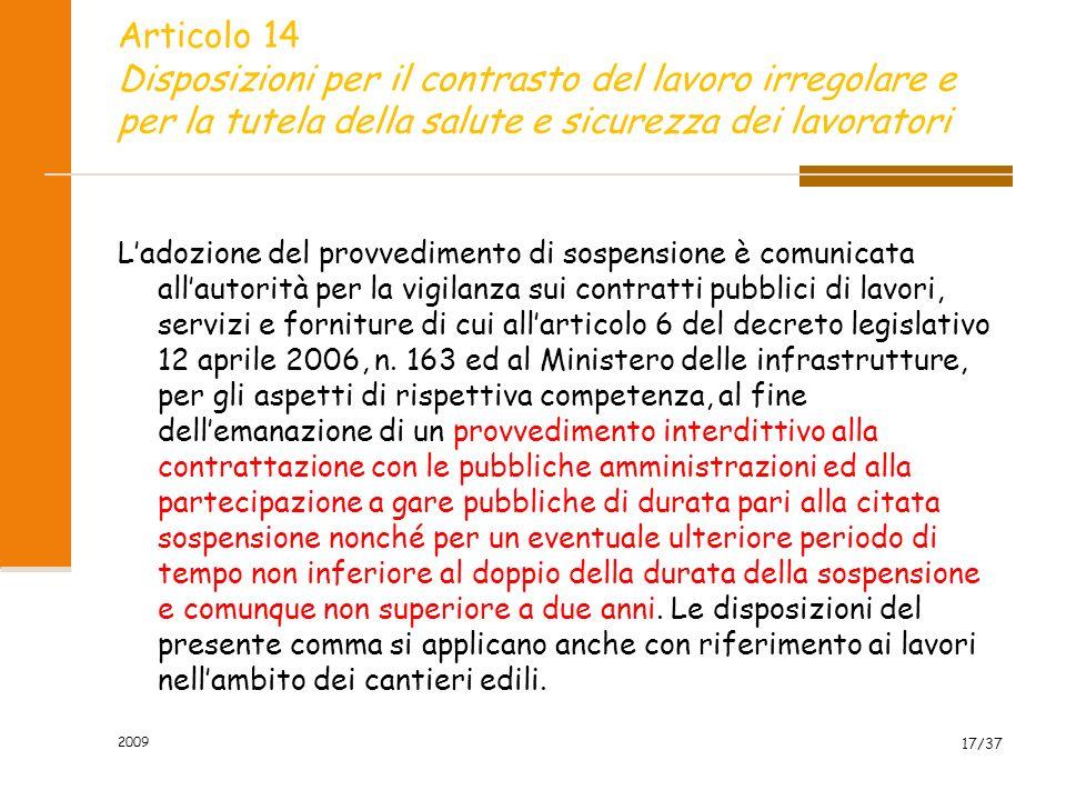 2009 17/37 Articolo 14 Disposizioni per il contrasto del lavoro irregolare e per la tutela della salute e sicurezza dei lavoratori Ladozione del provv