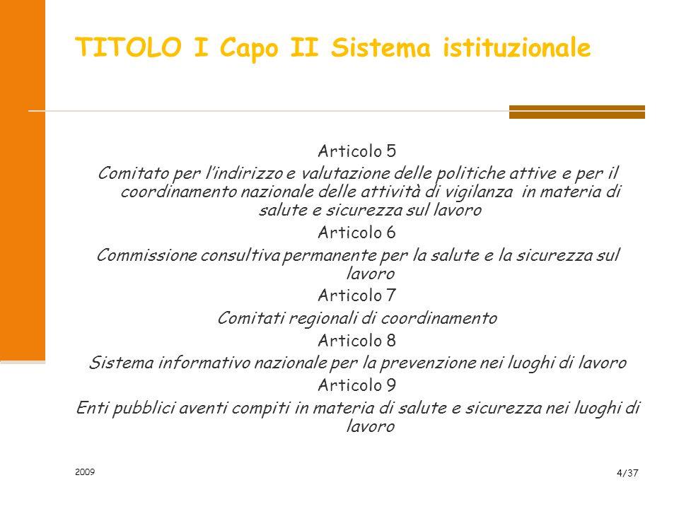 2009 4/37 Articolo 5 Comitato per lindirizzo e valutazione delle politiche attive e per il coordinamento nazionale delle attività di vigilanza in mate